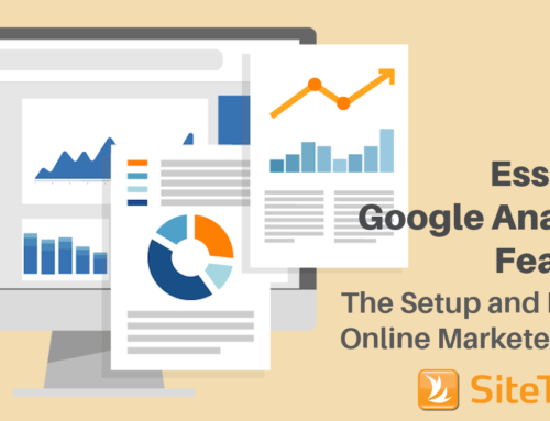 Essential Google Analytics Features: The Setup and Reports Online Marketers Need