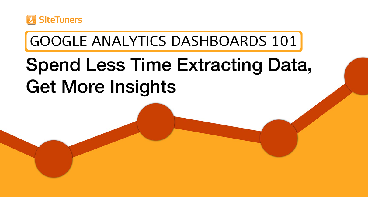 GA dashboards 101-spend less time extracting data