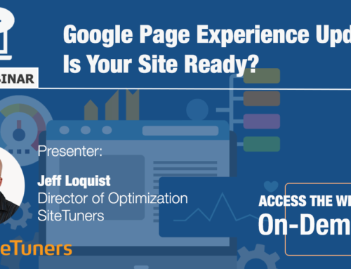 Webinar:  Google Page Experience Update – Is Your Site Ready?