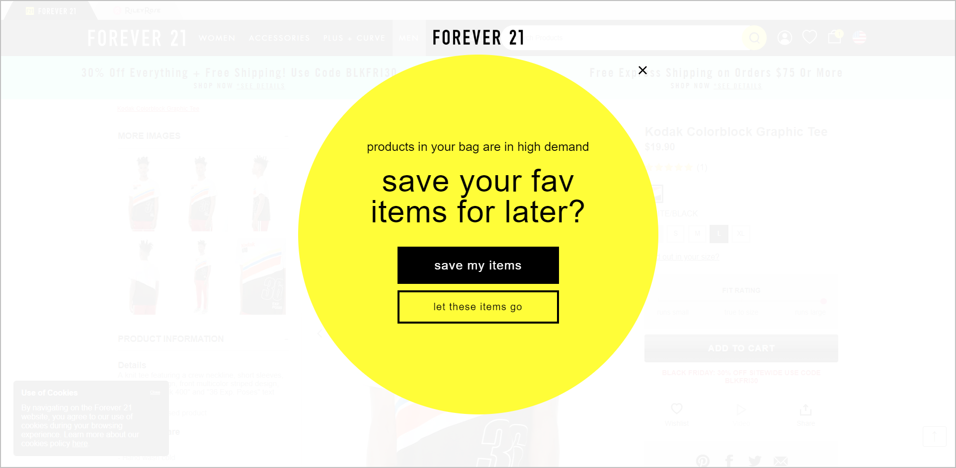 "user behavior-triggered modal example - forever21 presents an overlay to users who have stalled out. it tells visitors that the products in their bag are in high demand. it includes a ""save my items"" cta button and a ""let these items go"" ghost button"