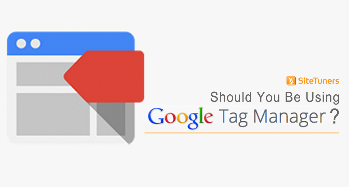 should you be using google tag manager