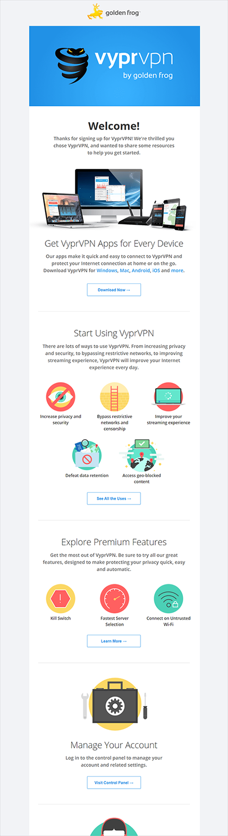 "adding value with tips example - vyprvpn's welcome e-mail tells the customer how they can ""get vyprvpn apps for every device"", ""start using vyprvpn"", ""explore premium features"", ""manage your account"", etc."